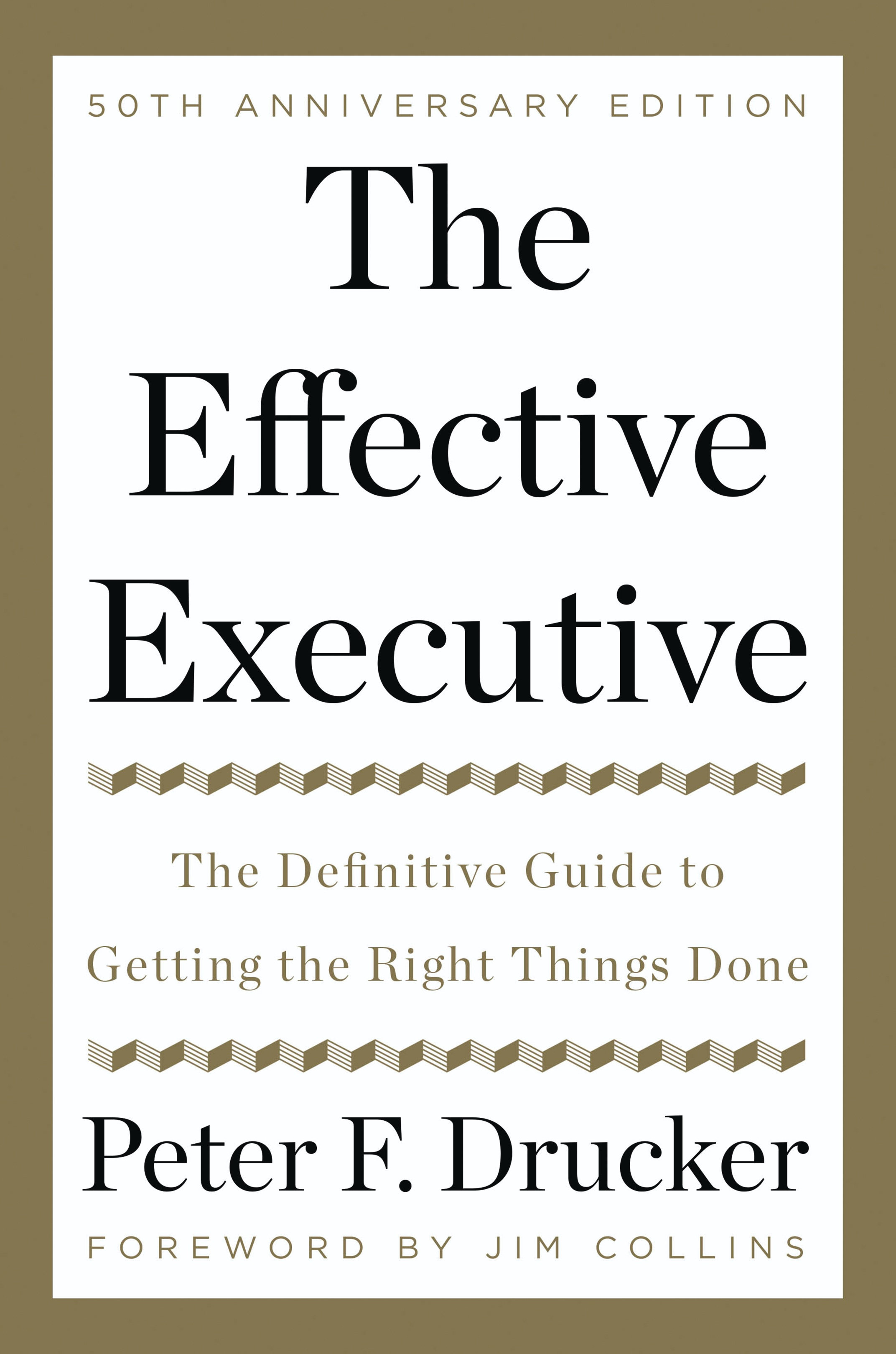 Although Peter Drucker wrote a number of books that could justifiably be  called classics, perhaps his most beloved is The Effective Executive, ...